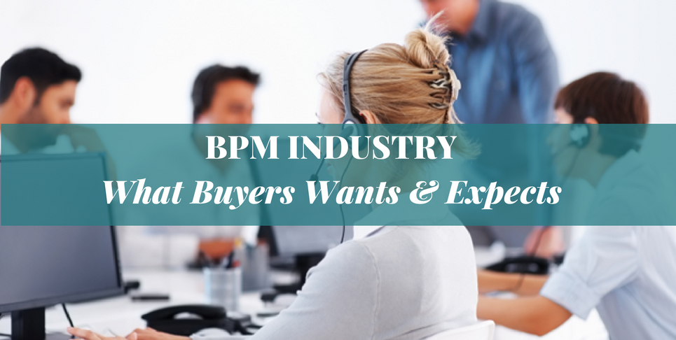 BPM Industry – What Buyers Wants & Expects!