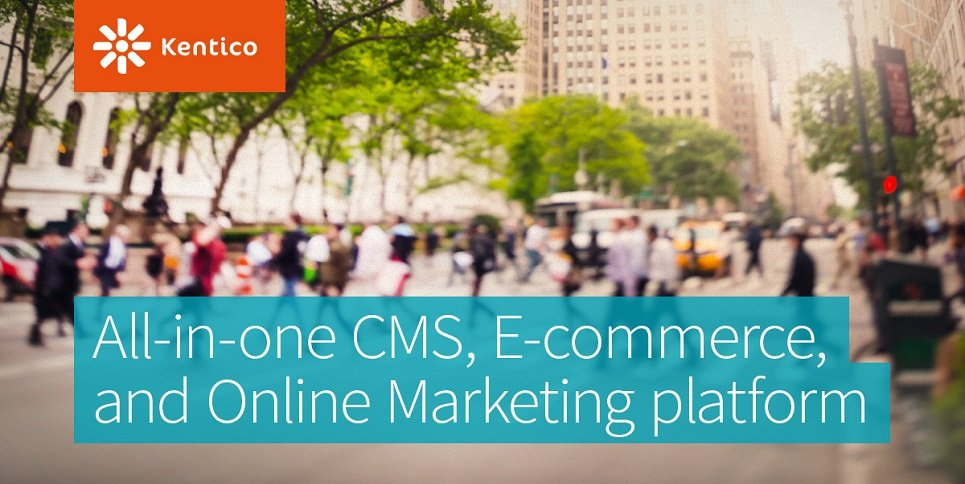 Top 5 Reasons To Choose Kentico CMS For Powering Your Online Business