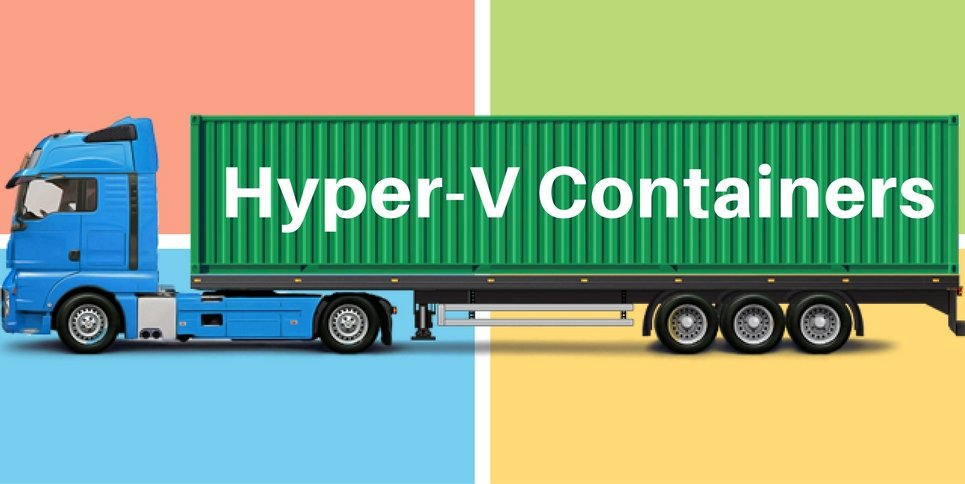 Arrival of Microsoft Hyper-V Containers Solution in Windows 10