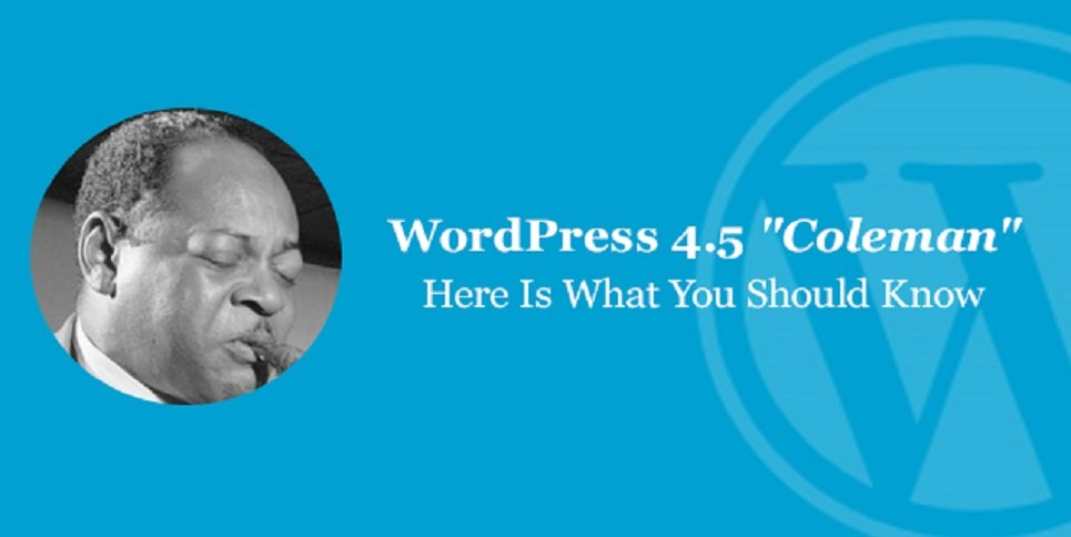 "Building A Website Is Super Easy With the New WordPress 4.5 Release ""Coleman"
