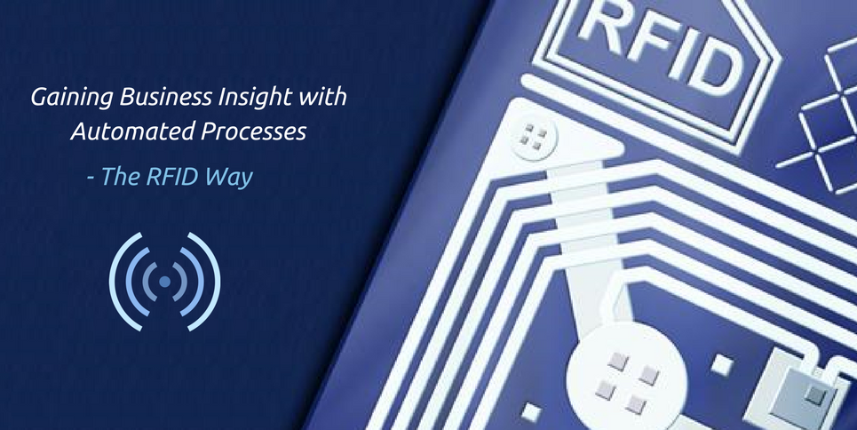 Gaining Business Insight with Automated Processes: The RFID way