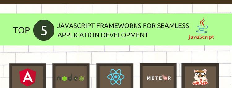 Leading 5 JavaScript Frameworks for Seamless Application Development