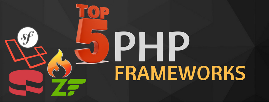 Top 5 PHP Frameworks for Website and Web Application Development