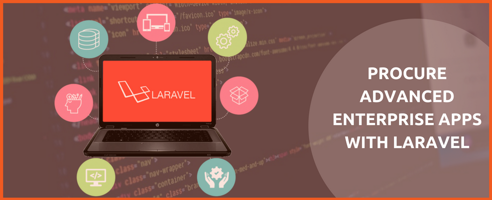 Businesses Seeking Advanced Web Apps Must Opt Laravel