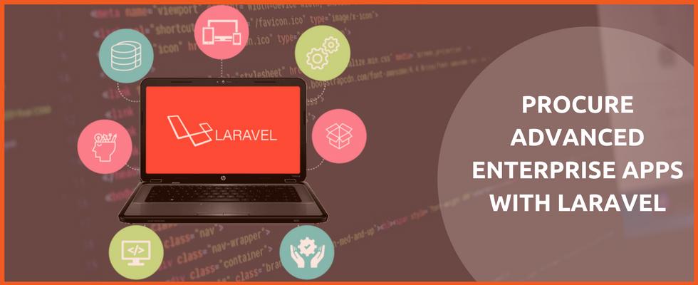 Businesses Seeking Advanced Web Apps Must Opt Laravel