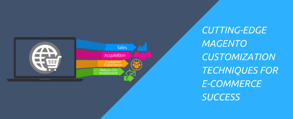 Creativity with Magento Customization Can Offer Ace E-commerce Solutions