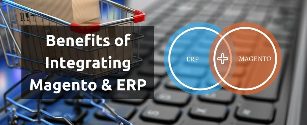 Integrating Magento With ERP can Tremendously Enhance Businesses