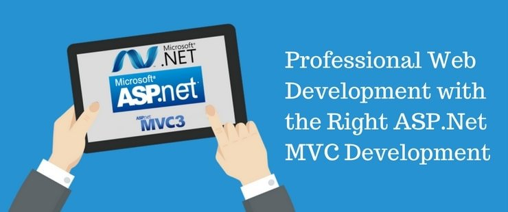 Professional Web Development with the Right ASP.Net MVC Development Company