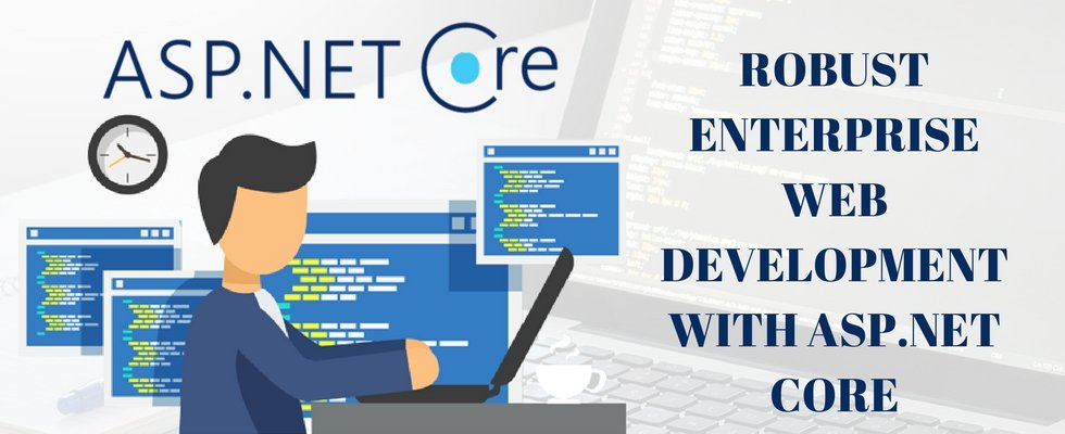 Making the Most Out of Enterprise Web Development with ASP.Net Core