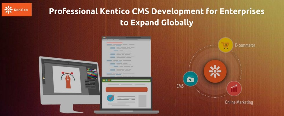 Enterprises Expanding Globally are Turning to Kentico CMS Development