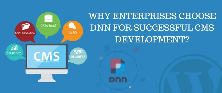 Why are Enterprises Choosing DNN for CMS Development?