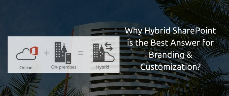Hybrid SharePoint from the Perspective of Customization and Enterprise Branding