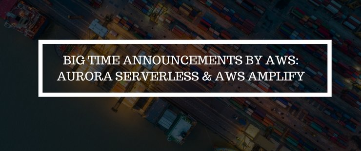 Tech News: Aurora Serverless, A New Database from AWS Announced & More