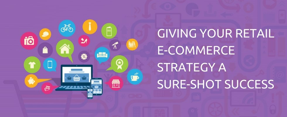 5 Retail E-Commerce Strategies to Enhance Customer Experience