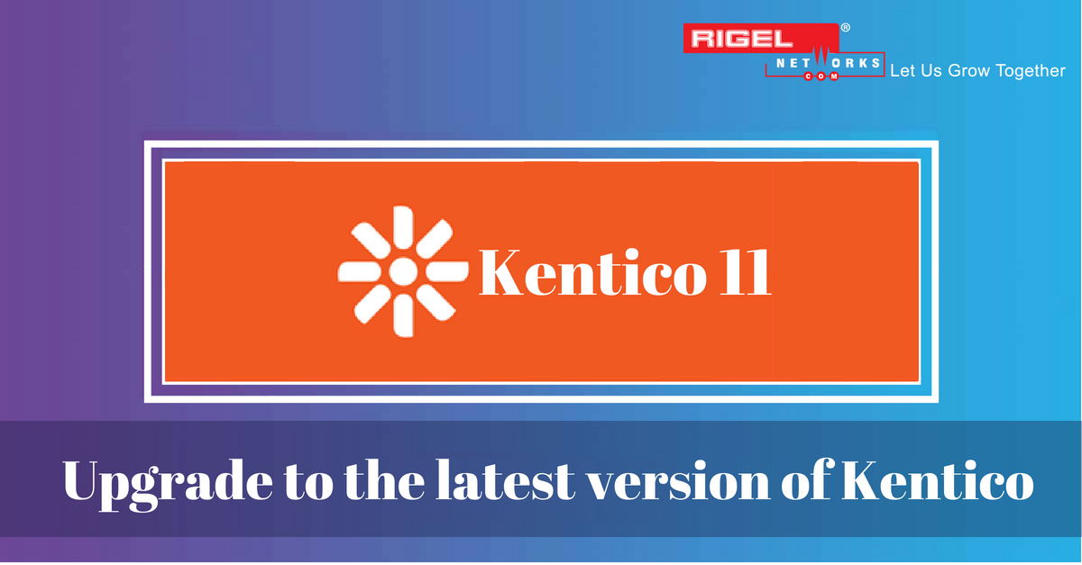 Upgrading to Latest Version of Kentico is a No-Brainers
