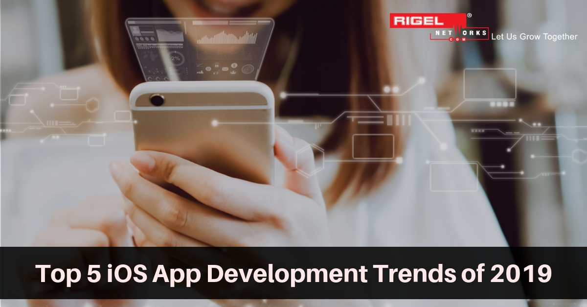 The Amazing Trends Of iOS App Development in 2019