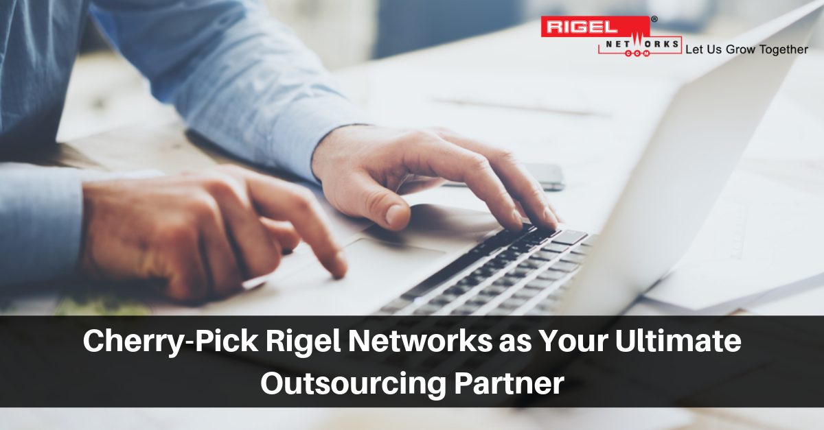 Consider Outsourcing Rigel Networks as Your Ultimate Software Development Partner
