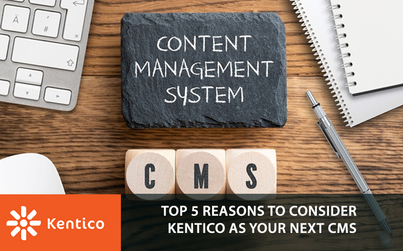 Upgrade Your Business to Kentico – A Feature-Rich Content Management System